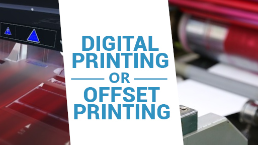 Digital Printing or Offset Printing: How To Choose Which is